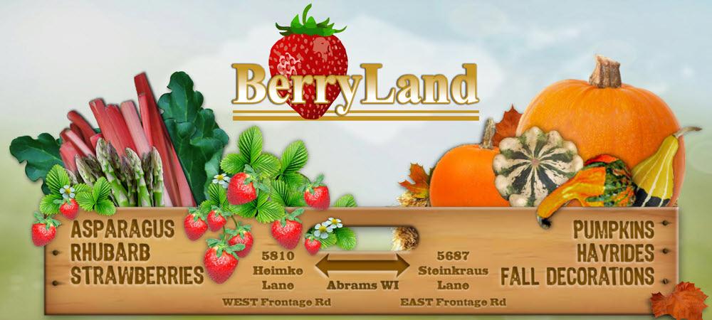 BerryLand – Call 920-826-7297